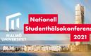 Bild på Turning torso samt kringliggande byggnader, Malmö universitets logytype och texten Nationell studenthälsokonferens 2021